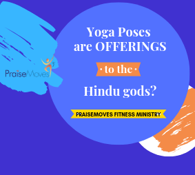 Yoga poses are offerings to Hindu gods?