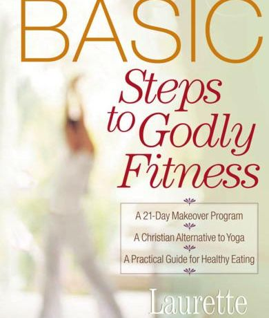 BASIC Steps to Godly Fitness
