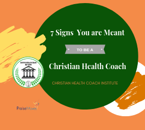 7 Signs You are Meant to be a Christian Health Coach