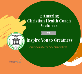Christian Health Coach Training Victories